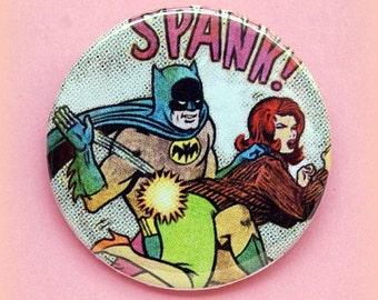 Batman spank - button badge or magnet 1.5 Inch