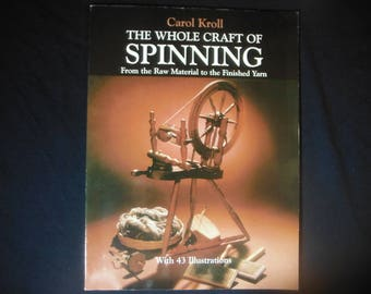 The Whole Craft Of Spinnig by Carol Kroll