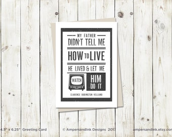 He Lived and Let Me Watch, Father's Day - Greeting Card with envelope