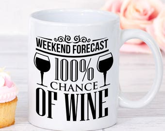 Wine Forecast, 100% Change of wine, Wine Lovers, Funny Wine Mug, Gift for Wine Lovers, Wine Present, Coffee Mug, Sarcastic mug, red wine