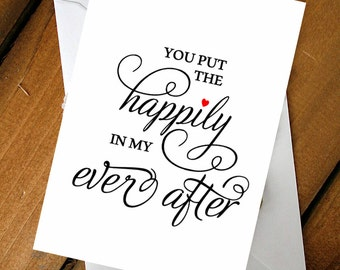You put  the happily  in my ever after (with a little red heart) wedding cards. Cute and elegant wedding cards. To your Bride Or Groom Card