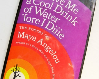"""First edition Maya Angelou """"Just Give Me a Cool Drink of Water 'fore I Diie."""" 1971. Dust jacket. Poetry. Women poets. Verse. 2nd printing"""