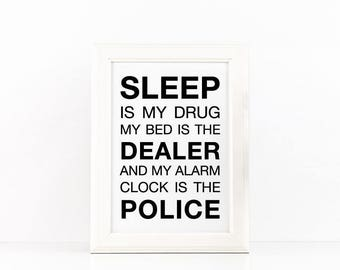 Sleep is my Drug Quote Printable Art Motivational Quote to Print Home Decor Typography print Inspirational Quote Helvetica Poster