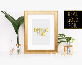 Money Art Print - Fashion Girl Decor - Fashionista Art - Expensive Taste - Gold Foil Print - Gold Foil Art - Gold Font Sign - Shiny Foil Art