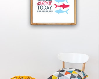 Shark nursery decor A3 plus sized Poster  Sharks Inspirational quote poster Lets go on an adventure Nursery room NTC030A3P