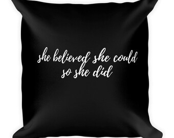 She believed she could so she did cushion