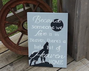 Howling Wolf Sign - Rememberance Sign - Because Someone We Love is in Heaven - Lost loved one - Memorial Gift - Greivence