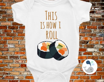 This Is How I Roll Sushi Onesie, Baby Jumpsuit, Unique Onesie,  How I Roll, Sushi Baby, Funny Baby Saying, Trendy Baby Clothes, Snapsuit