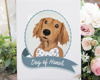 Dog of Honor Sign for Wedding - Fun Way to Include Dog in Wedding