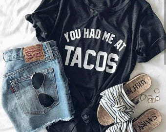 You had me at tacos tee - National Taco Day Taco Tuesday Tee Unisex Tee
