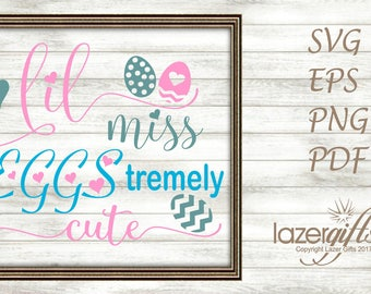 Lil Miss Eggstremely Cute SVG Cut File