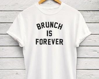 Brunch Is Forever tshirt - Womens brunch top. brunch tshirt, fun brunch tee, brunch squad, weekends are for brunch, womens brunch gift idea