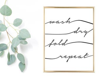 Wash Dry Fold Repeat [Laundry Room Wall Art]