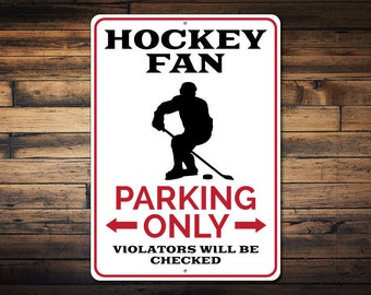 Hockey Fan Parking Sign, Hockey Sign, Gift for Hockey Fan, Hockey Gift, Hockey Player Sign, Man Cave Decor - Quality Aluminum ENS1002517