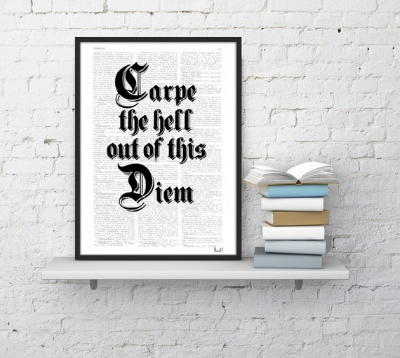 Black and White art, inspirational quote, typographic print quote typography print, Carpe de hell out of this diem  BPTQ056