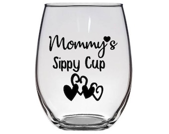 Mommy's sippy cup stemless wine glass / Funny Wine Glass / Gift Wine Glass / Mom Wine Glass / Mommy wine glass / Sippy cup wine glass
