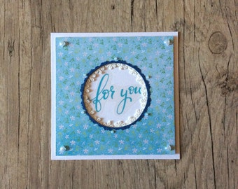 For you - greeting card - 3D card - handmade card - blue