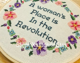 PATTERN Subversive Feminist Cross Stitch A Woman's Place Is In the Revolution Floral Crossstitch Instant Download PDF
