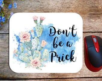 Don't be a Prick Mouse Pad