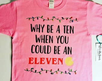 Why be a ten when you could be an ELEVEN (Stranger Things)