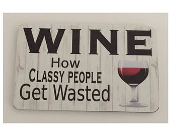 How Classy People Get Wasted Wine Bar Room Sign Wall Hanging Girl Red and White Wine