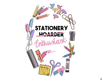 Stationery, Enthusiast, Illustrated Print, Stationery Lover, Craft Studio Decor, Craft Room Decor, Office Decor, Craft Quote,Stationery Gift