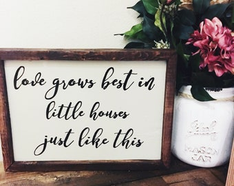 Love Grows Best Farmhouse Sign