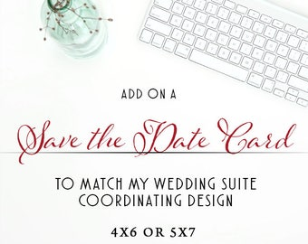 Add a coordinating Save the Date card to your wedding package order,  Product Suite Add ons