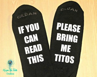 TITOS SOCKS - If You Can Read This, Please Bring Me Titos - Funny Socks - Titos Vodka Socks - Vodka Lover - Gifts for him - Novelty Socks