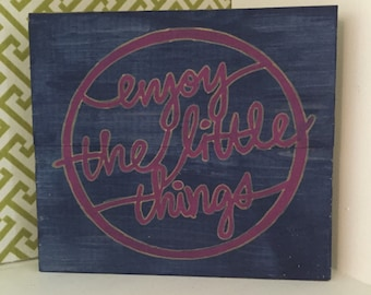 "Enjoy the Little Things wooden sign - hand painted - 8""x7"""