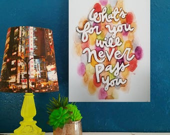 What's For You Will Never Pass You - Artist Print