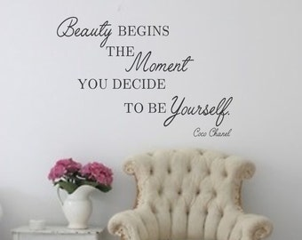 Wall Decal- Beauty begins the moment you decide to be yourself- Coco Chanel-  Vinyl Wall Decal-Wall Quotes-Inspirational Quotes- Be Yourself