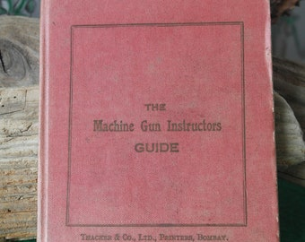 "Rare Vintage WW1/WW2 ""The Machine Gun Instructors Guide,"" Book Collectible *Bombay Publishers* Militaria Gordon Highlanders"