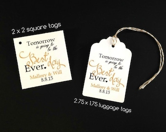 20 Tomorrow is going to be the best day ever, Wedding Rehearsal Dinner Hang Tags, Wedding Favors, Rehearsal Dinner Favors, Wedding Party Fav