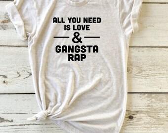 ALL YOU NEED Is Love & Gangsta Rap. Beatles. Gangster Rap shirt.