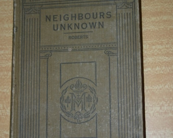 Neighbours Unknown, Antique Book Copyright 1924