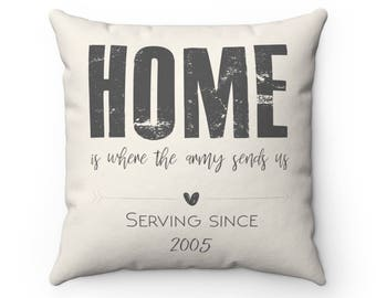 Home is Where The Army Sends Us Pillow | Military Gift | Marine Gift | Air Force Gift | Coast Guard Gift | Military Gift | Military Pillow