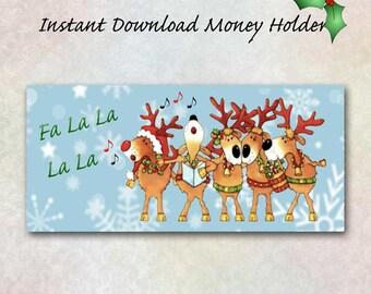 Christmas Money Holder, Singing Reindeer, DIY Printable Instant Download, Fa La La, Rudolph, Cash, Check, Gift Card, Money Wallet, Xmas Gift