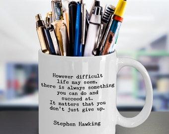 Stephen Hawking coffee Mug – Inspiring Motivational Inspirational Success Quote - Universe Cosmologist Astrophysicist Astrophysics Astronomy