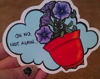 Petunia vinyl sticker - Oh No Not again from Hitchhiker's Guide to the Galaxy