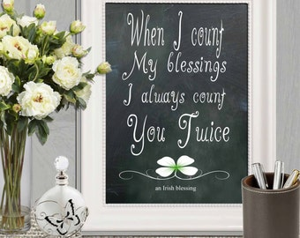 Irish blessing print St Patrick's day printable Chalkboard quote When I count my blessings Wedding Quote Mothers day gift Fathers DOWNLOAD