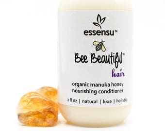 Bee Beautiful™ Hair Organic Raw Manuka and Wildflower Honey Nourishing Hydrating Conditioner | Silk Protein | Travel , Sample Size - 2 oz