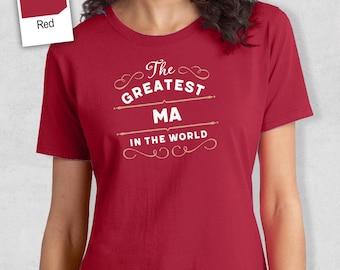 Greatest Ma, Ma Gift, Ma T-shirt, World's Greatest Ma Shirt, Gift For Ma, Ma T Shirt