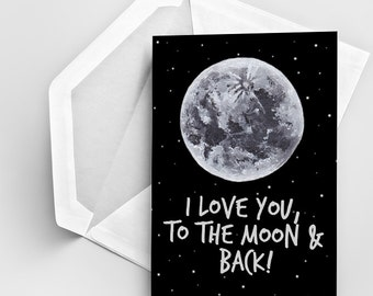 Love Card, Valentines Card, Valentine's Day Card, I Love You Card, Valentines Greeting Card, I Love You To The Moon and Back Greeting Card