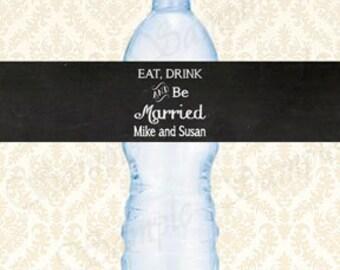 Wedding Water Bottle Labels, Printable Custom Personalized Water Bottle Wrapper Chalkboard, Eat Drink and Be Married, Digital Download