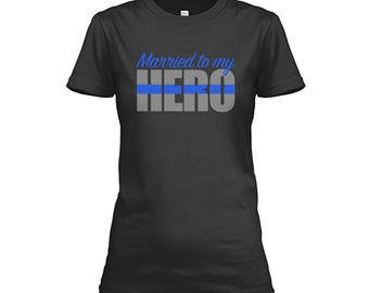 Married To My Hero Police Wife Thin Blue Line Womens T-Shirt