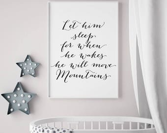 PRINTABLE Art Let HIM Sleep for When He Wakes He Will Move Mountains 8x10 16x20 Print, Boys Nursery Wall Art Quote Baby Shower Gifts Digital