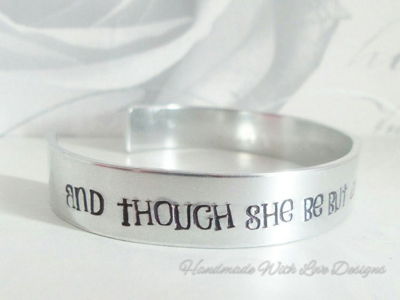Handstamped cuff, And though she be but little, she is fierce, metal stamped quote jewellery bracelet,