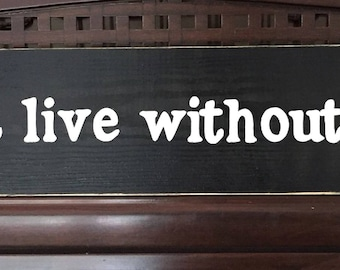 I cannot live without books. Thomas Jefferson Quote Library Plaque Wooden Sign You Pick Color Knowledge and Wisdom