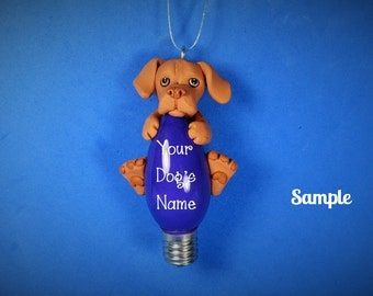 Vizsla Dog Christmas Light Bulb Ornament Sally's Bits of Clay PERSONALIZED FREE with your dog's name